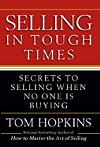 Selling in Tough Times: Secrets to Selling…