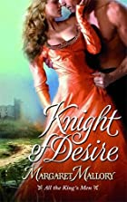 Knight of Desire by Margaret Mallory