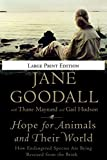 Goodall, Jane: Hope for Animals and Their World: How Endangered Species Are Being Rescued from the Brink