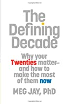 The Defining Decade: Why Your Twenties…
