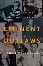 Eminent Outlaws: The Gay Writers Who Changed…