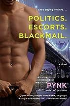 Politics. Escorts. Blackmail. by Pynk