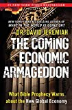 Jeremiah, David: The Coming Economic Armageddon: What Bible Prophecy Warns about the New Global Economy