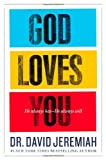 Jeremiah, David: God Loves You: He Always Has--He Always Will