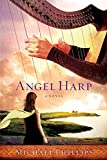 Phillips, Michael: Angel Harp: A Novel