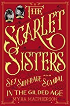 The Scarlet Sisters: Sex, Suffrage, and…