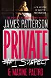 Patterson, James: Private:  #1 Suspect