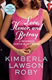 Roby, Kimberla Lawson: Love, Honor, and Betray (A Reverend Curtis Black Novel)