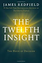The Twelfth Insight: The Hour of Decision by…