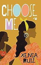 Choose Me by Xenia Ruiz