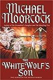 Moorcock, Michael: The White Wolf's Son: The Albino Underground (Elric Saga)