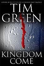 Kingdom Come by Tim Green