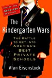 Alan Eisenstock: The Kindergarten Wars: The Battle to Get into America's Best Private Schools