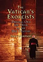 The Vatican's Exorcists: Driving Out the…