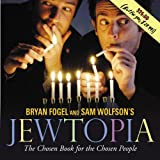 Bryan Fogel: Jewtopia: The Chosen Book for the Chosen People