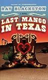 Blackston, Ray: Last Mango in Texas: A Novel