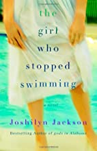 The Girl Who Stopped Swimming by Joshilyn…