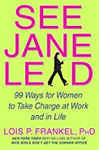 See Jane Lead: 99 Ways for Women to Take…