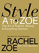 Style A to Zoe: The Art of Fashion, Beauty,…