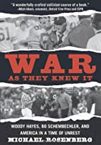 War As They Knew It: Woody Hayes, Bo…