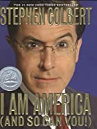 I Am America (And So Can You!) by Stephen…