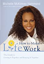 How to Make Life Work: The Guide to Getting…