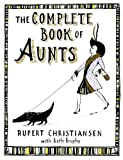 Christiansen, Rupert: The Complete Book of Aunts