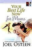 Osteen, Joel: Your Best Life Now for Moms