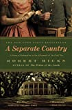 Hicks, Robert: A Separate Country: A Story of Redemption in the Aftermath of the Civil War
