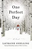 Snelling, Lauraine: One Perfect Day: A Novel