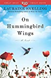 Snelling, Lauraine: On Hummingbird Wings: A Novel