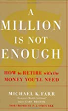 A Million Is Not Enough: How to Retire with…