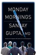 Monday Mornings: A Novel by Sanjay Gupta