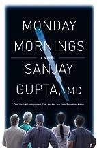 Monday Mornings: A Novel by Sanjay Gupta