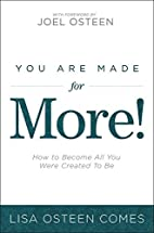 You Are Made for More!: How to Become All…
