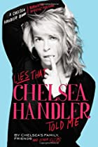 Lies that Chelsea Handler Told Me by…