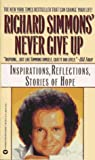 Simmons, Richard: Richard Simmons Never Give Up: Inspirations, Reflections, Stories of Hope