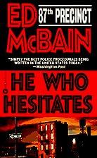 He Who Hesitates by Ed McBain