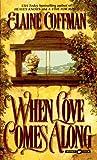 Coffman, Elaine: When Love Comes Along