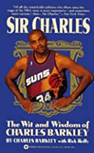 Sir Charles: The Wit and Wisdom of Charles…