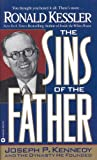 Kessler, Ronald: The Sins of the Father: Joseph P. Kennedy and the Dynasty He Founded