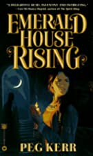 Emerald House Rising by Peg Kerr