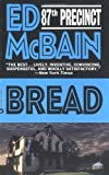 McBain, Ed: Bread: An 87th Precinct Mystery Novel