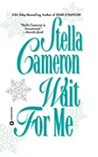 Wait for Me by Stella Cameron