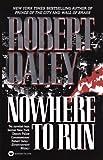 Daley, Robert: Nowhere to Run