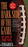 Green, Tim: The Dark Side of the Game: My Life in the NFL