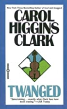 Twanged by Carol Higgins Clark