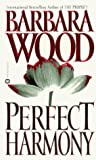 Barbara Wood: Perfect Harmony