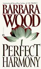 Perfect Harmony by Barbara Wood