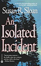 An Isolated Incident by Susan R. Sloan